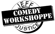 Jeff Justice Comedy Workshoppe